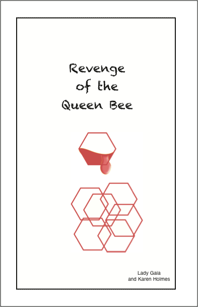 Revenge of the Queen Bee